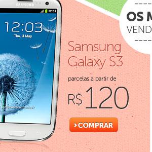 Samsung Galaxy S3 parcelas a partir de R$ 120