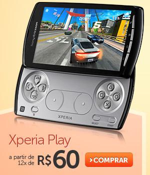 Xperia Play a partir de 12x de R$ 60
